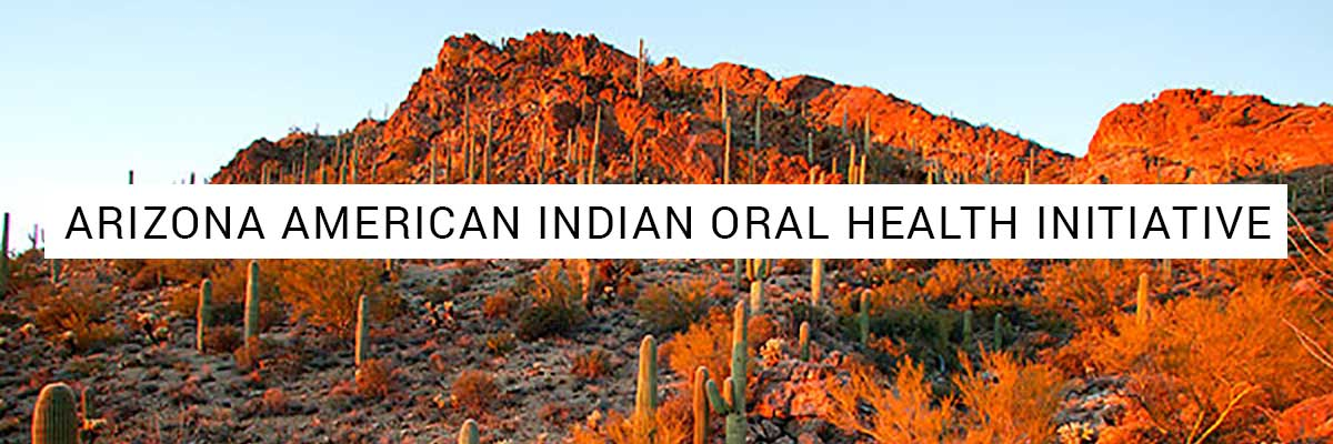 Arizona American Indian Oral Health Initiative