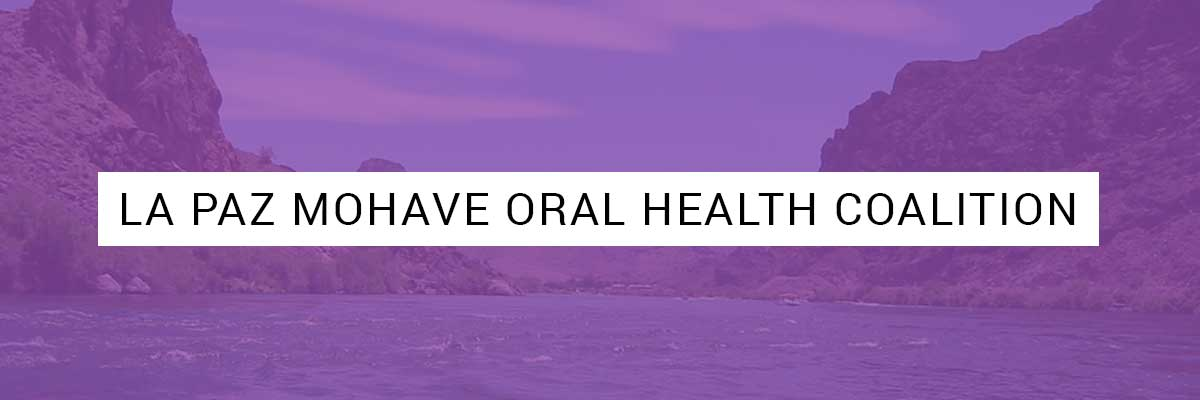 La Paz Mohave Oral Health Coalition
